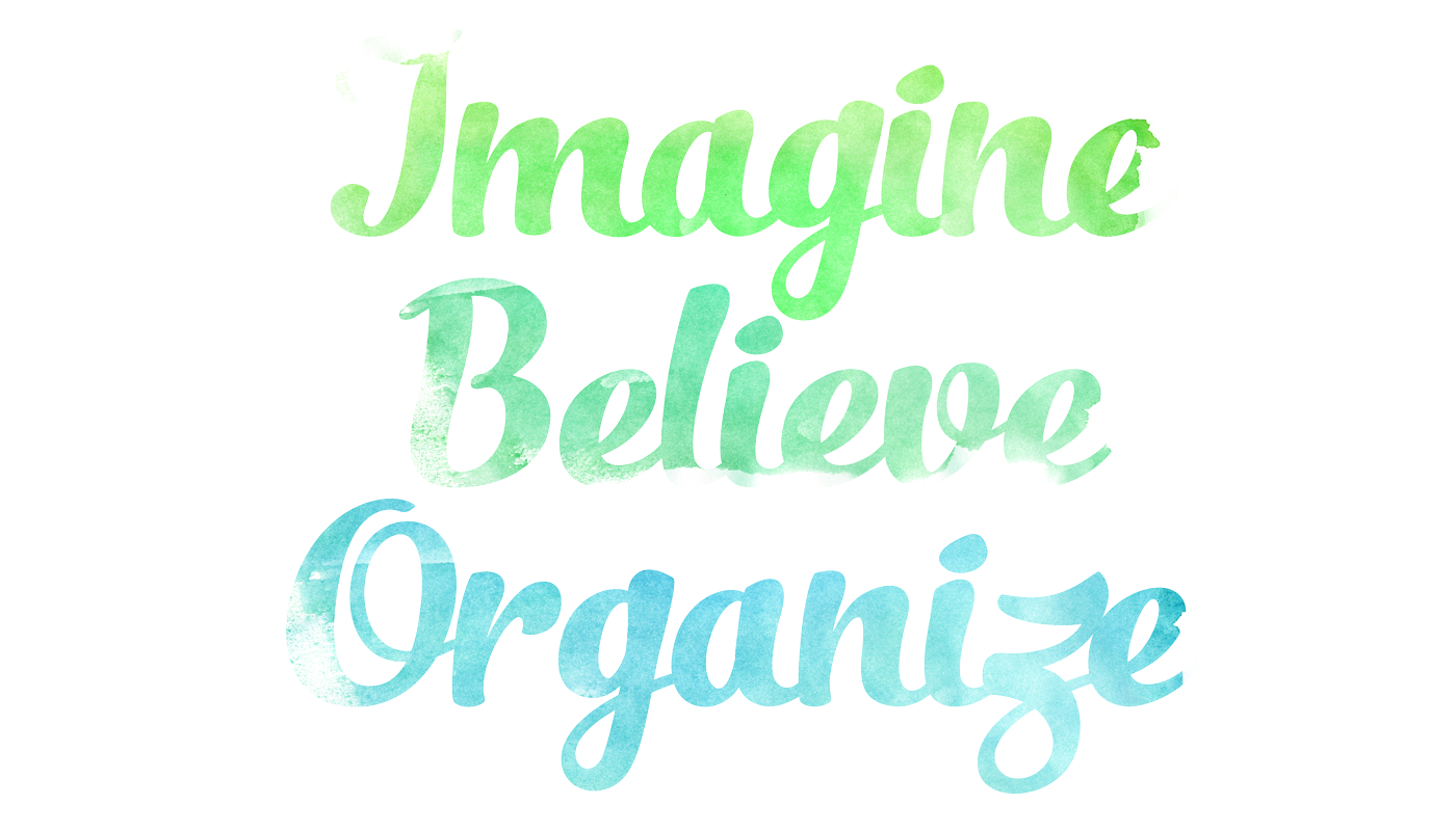 Imagine Believe Organise